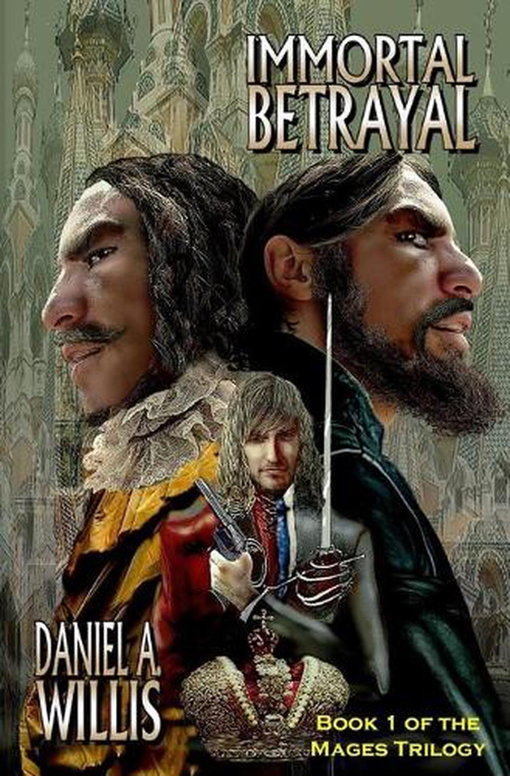 Immortal Betrayal by Daniel A. Willis (English) Paperback Book Free Shipping! 9781941072455