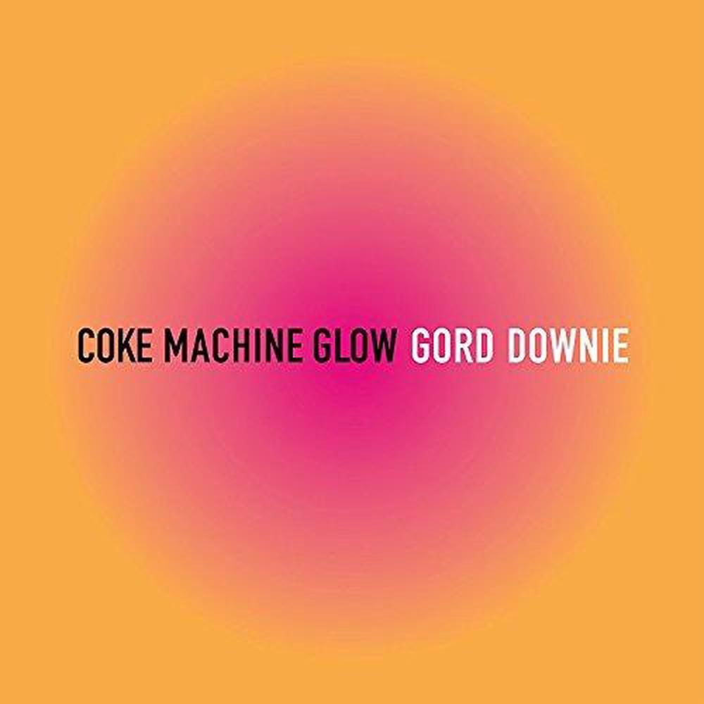Coke-Machine-Glow-Gord-Downie-Compact-Disc-Free-Shipping