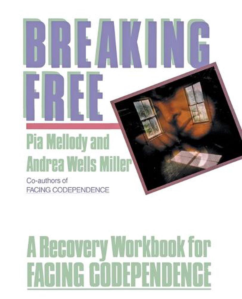 Workbooks codependents anonymous workbook : Breaking Free: A Recovery Workbook For Facing Codependence by Pia ...