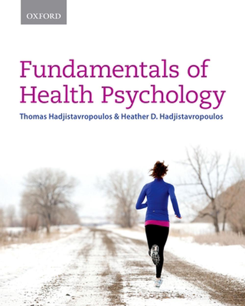 Fundamentals of Health Psychology by Thomas Hadjistavropoulos Hardcover  Book Fre 9780199002757 | eBay
