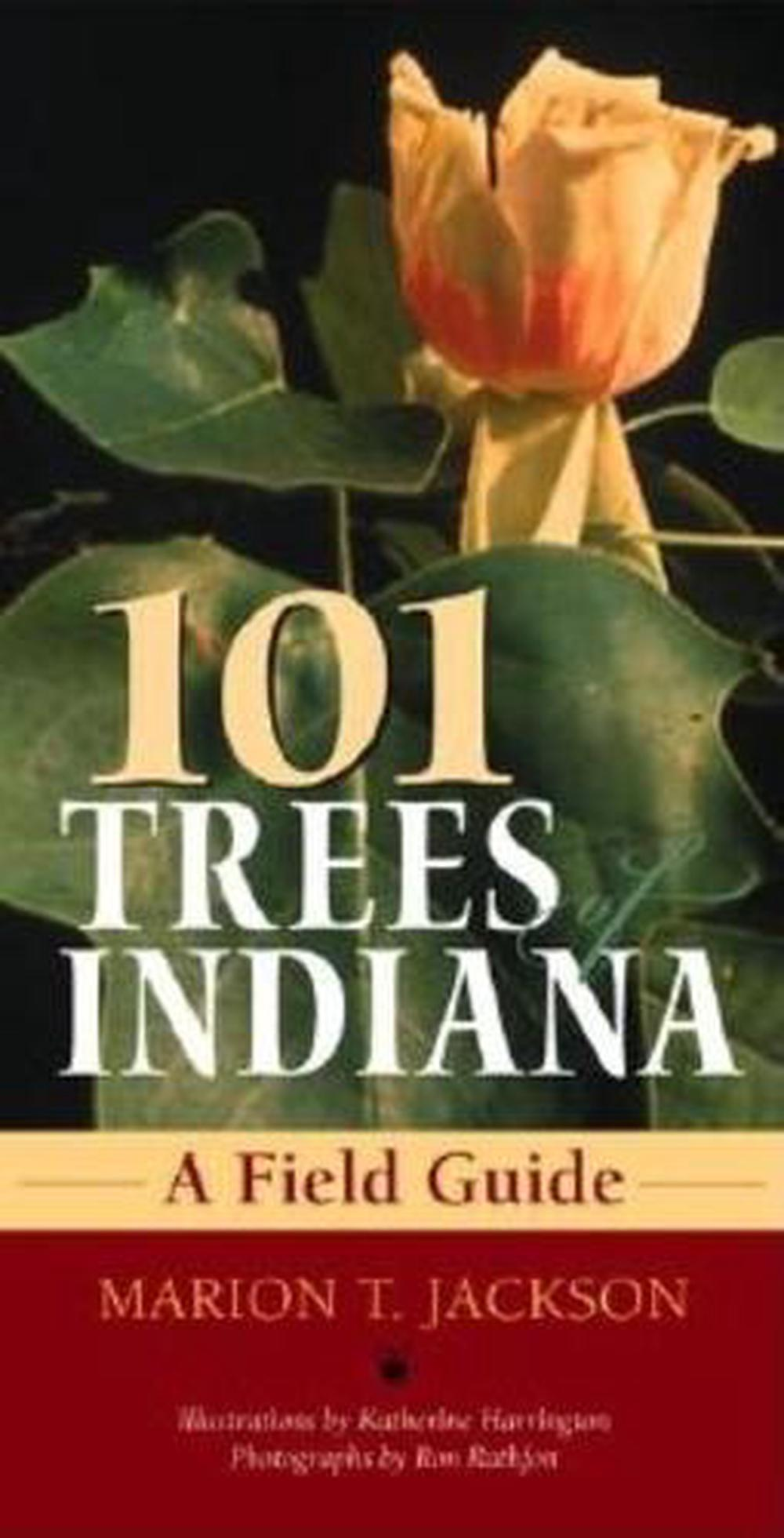 101 Trees of Indiana: A Field Guide