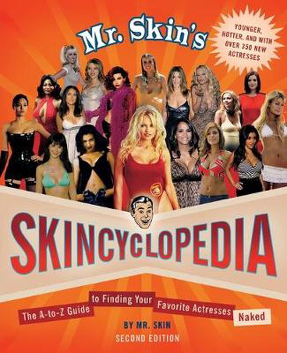 Mr. Skin\'s Skincyclopedia: The A-To-Z Guide to Finding Your Favorite ...