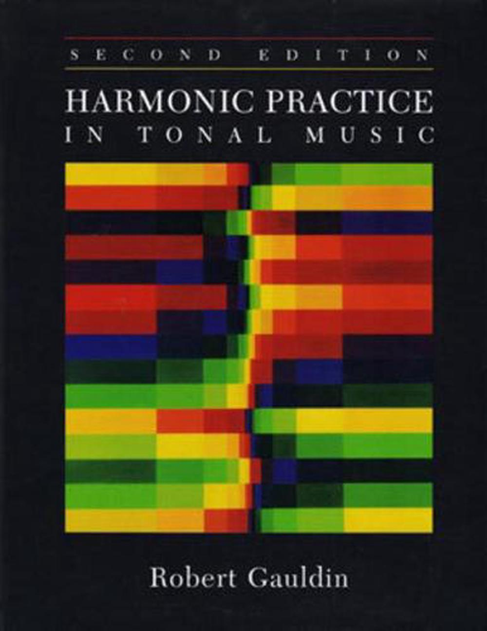 Harmonic Practice in Tonal Music by Robert Gauldin ...