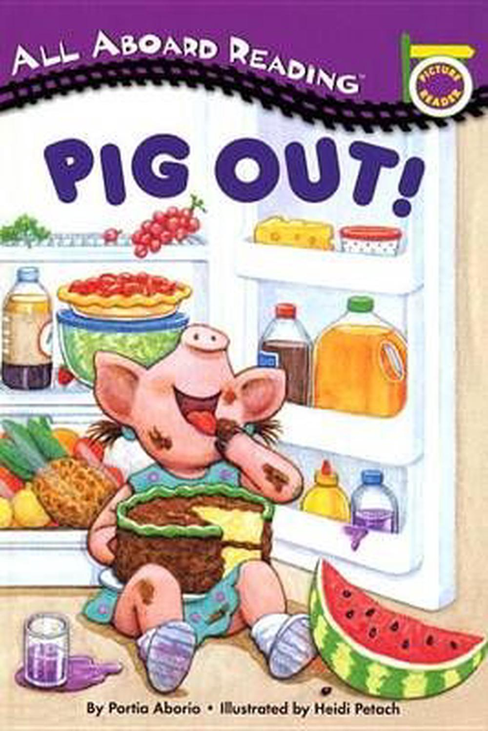 Pig Out! [With 24 Flash Cards] by Portia Aborio (English ...