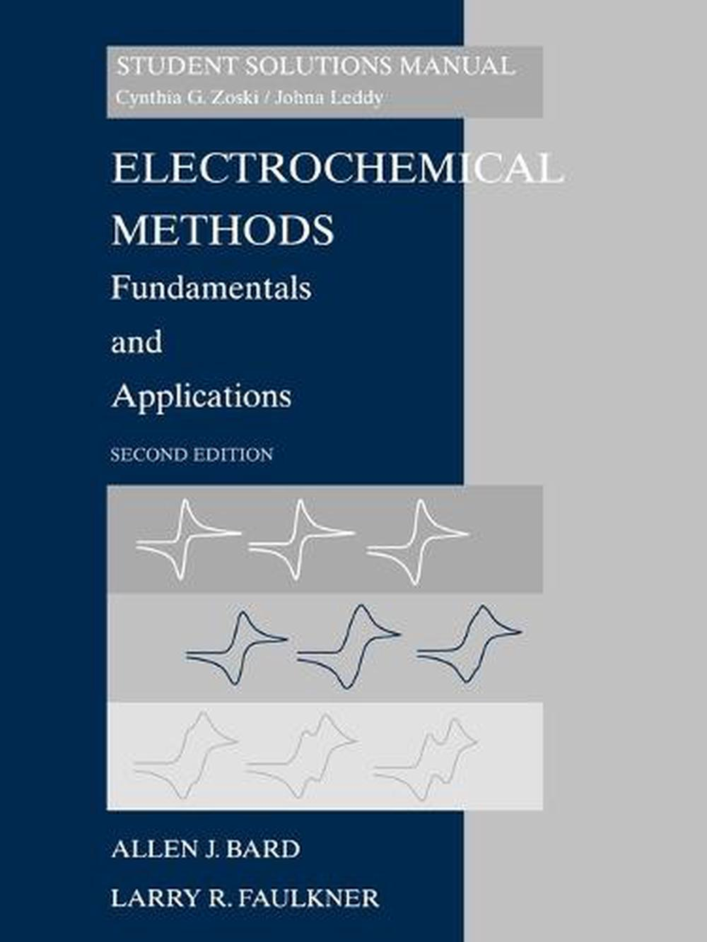 Electrochemical Methods, Student Solutions Manual: Fundamentals and  Applications