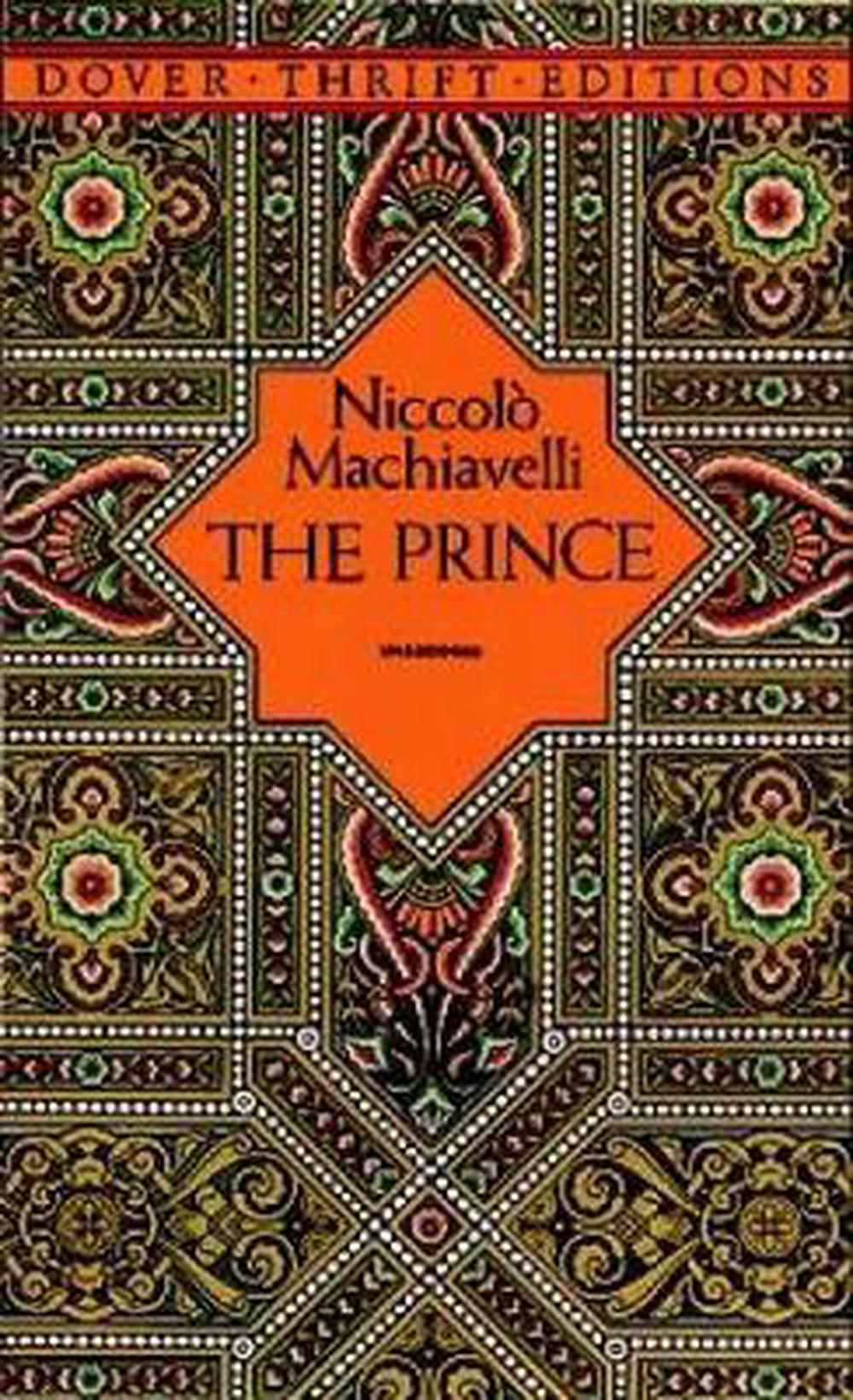 the power of machiavelli the prince The prince learn with how would you describe machiavelli's views on politics contrasted with the writings of those how does machiavelli feel about power.