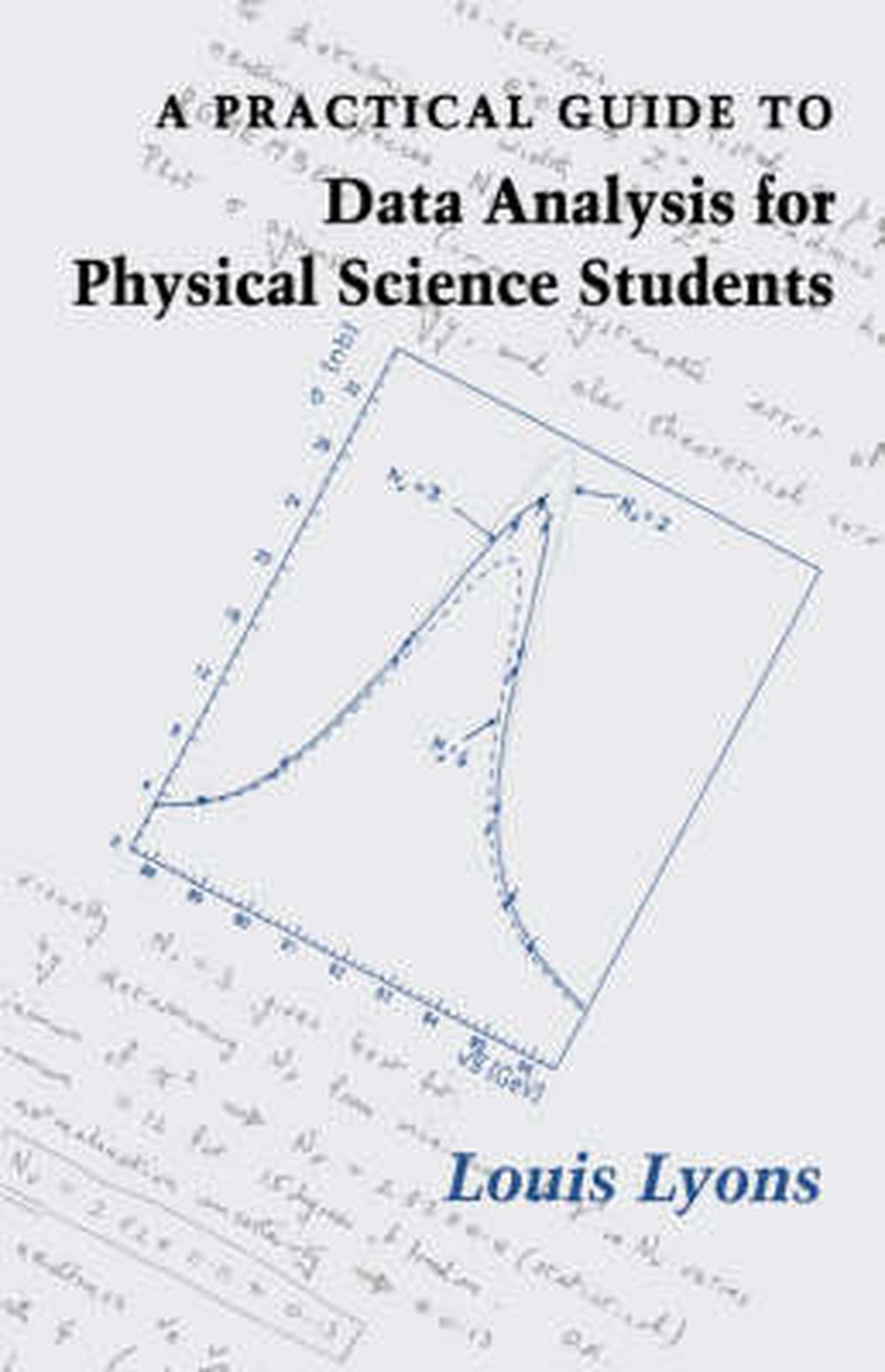 A Practical Guide to Data Analysis for Physical Science