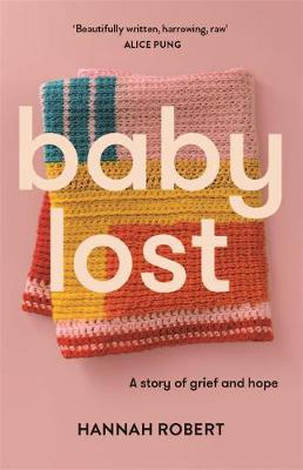 Baby Lost: A Story of Grief and Hope by Hannah Robert Paperback Book Free Shippi