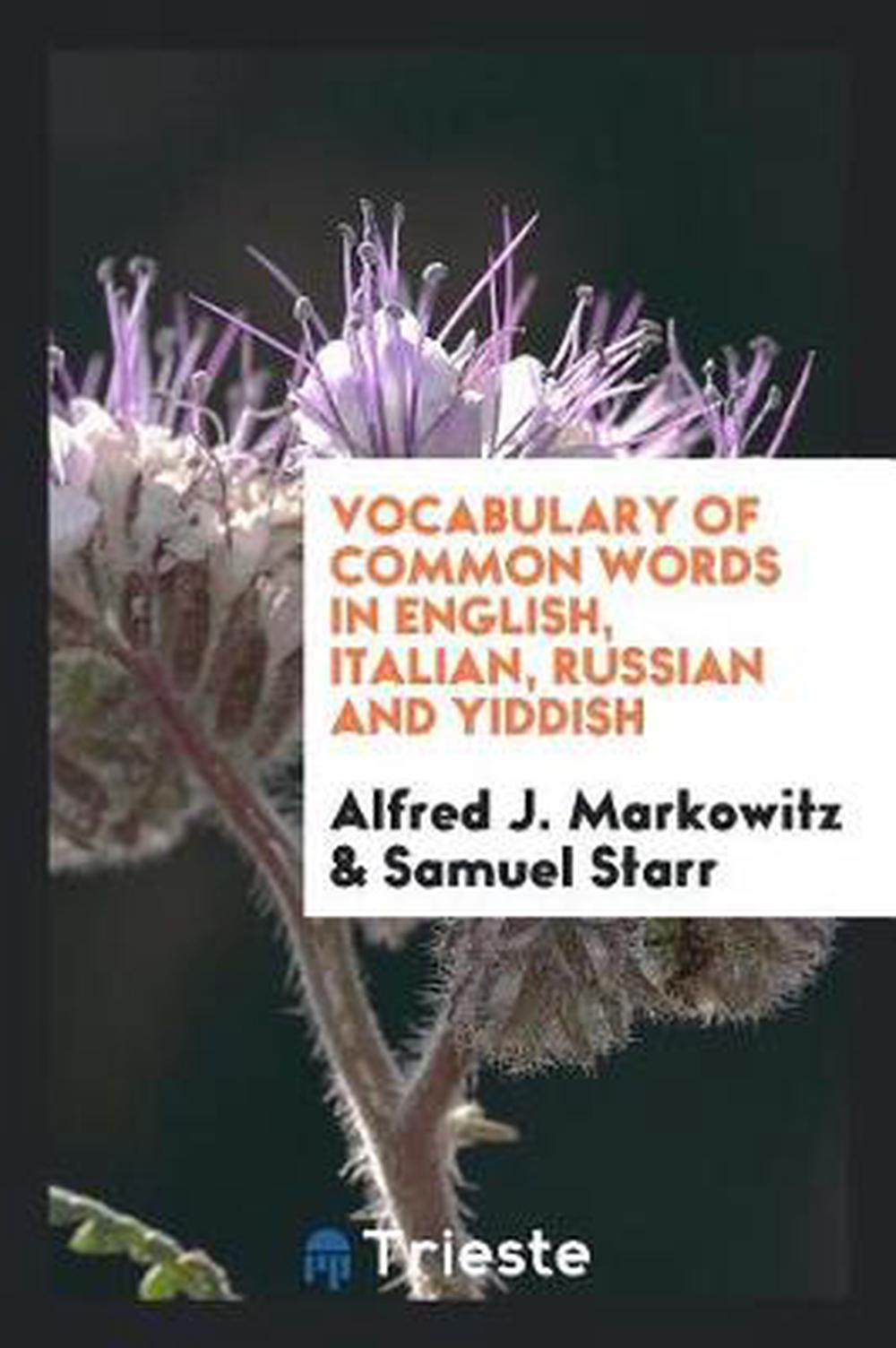 Vocabulary of common words in English, Italian, Russian and Yiddish by Alfred J.