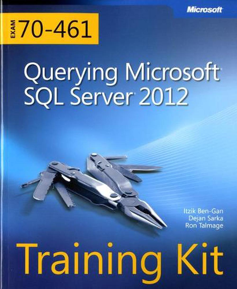 Training kit exam 70 461 querying microsoft sql server 2012 training kit exam 70 461 querying microsoft sql server 2012 with cdrom xflitez Gallery