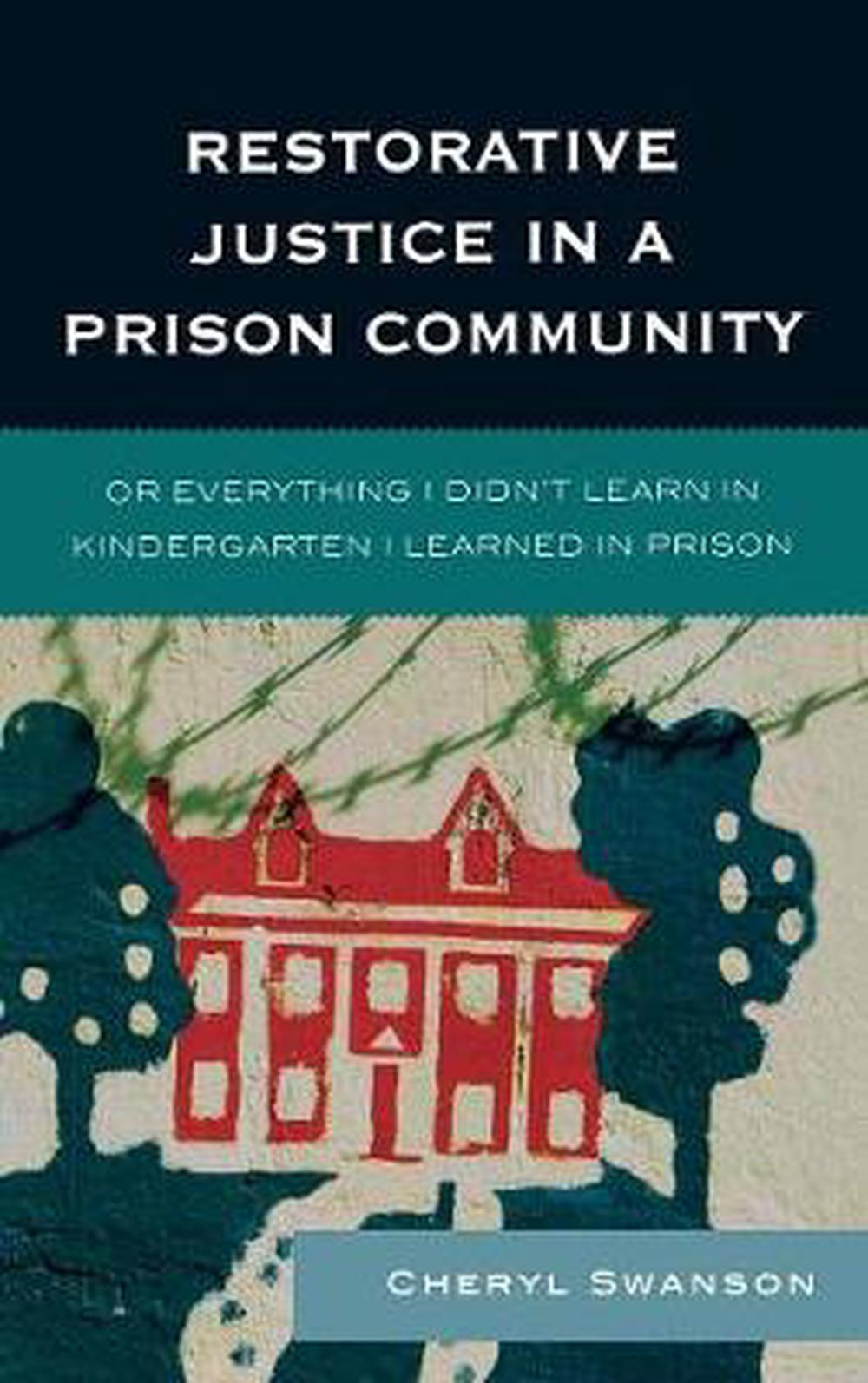 restorative justice in the prison setting This week on the truth for teachers podcast, i talked to educators about the school-to-prison pipeline and how restorative justice in  learning setting.