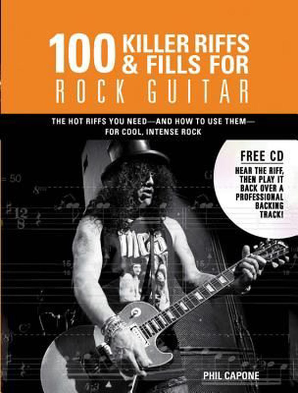 100 Killer Riffs & Fills for Rock Guitar: All the Hot Riffs & Fills You  Need -- And How to Use Them [With CD (Audio)]