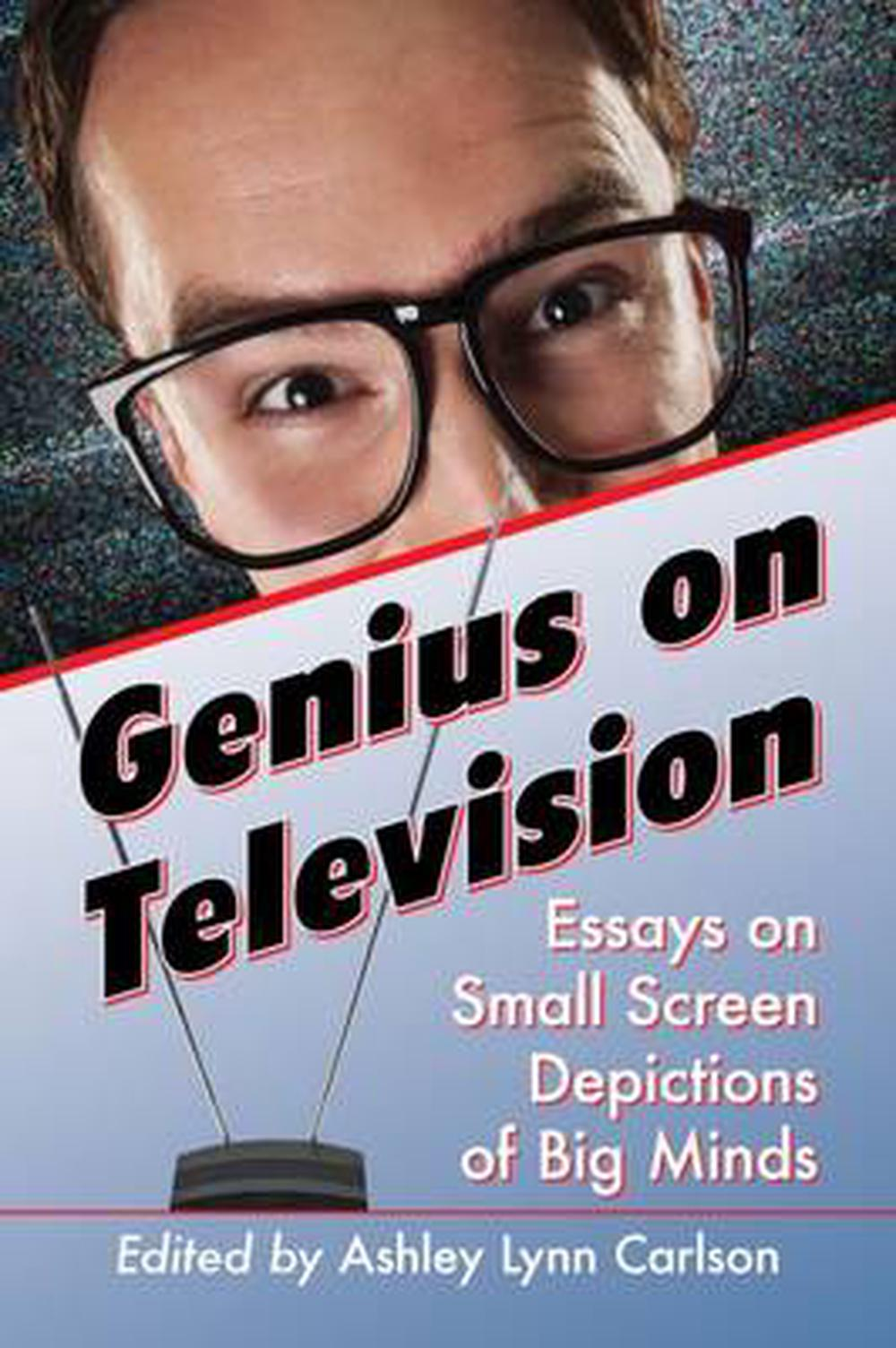 genius on television essays on small screen depictions of big  genius on television essays on small screen depictions of big minds