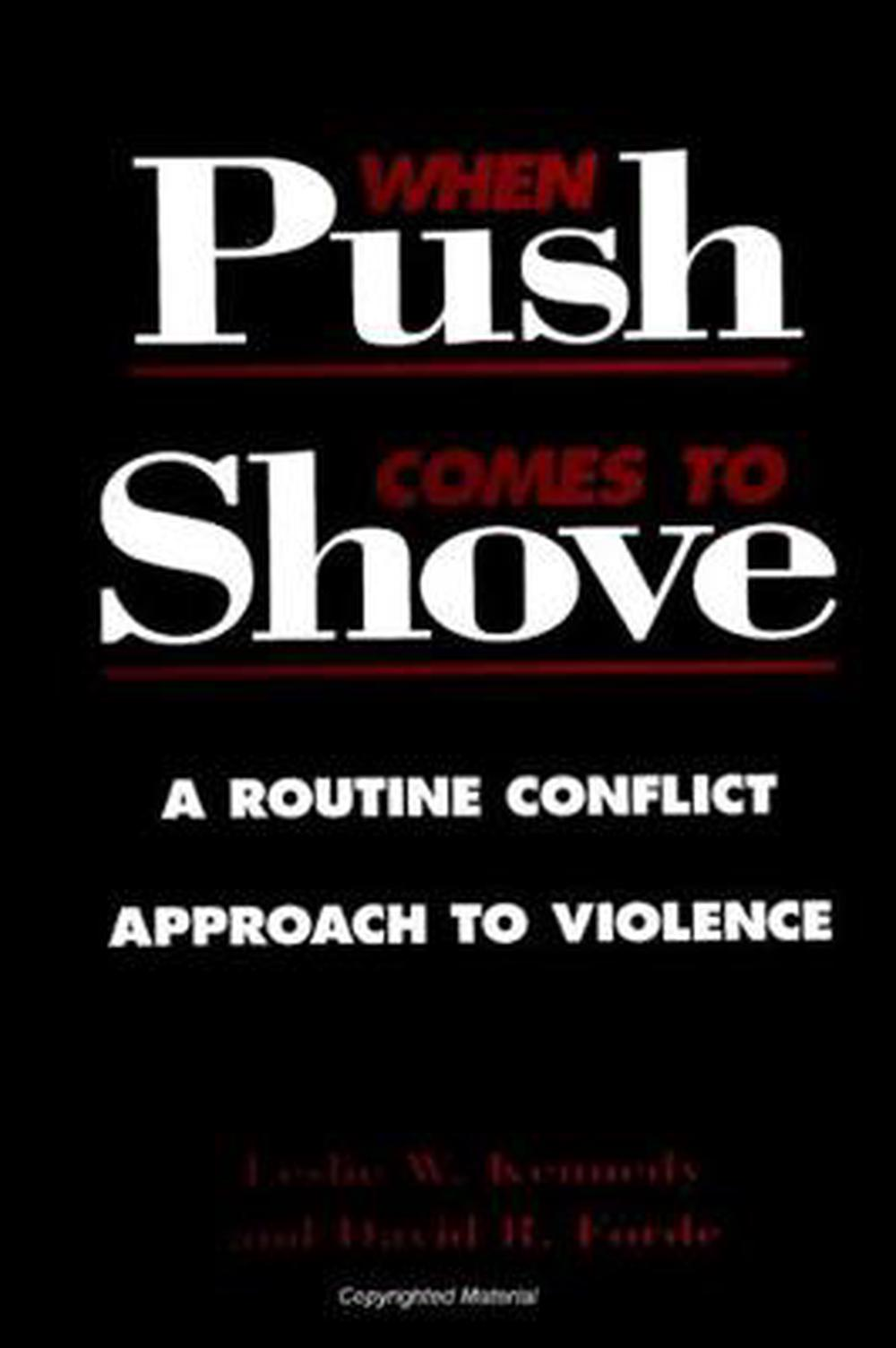 When Push Comes To Shove