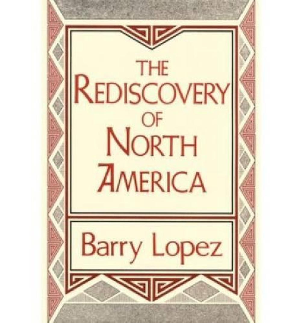 Rediscovery-of-North-America-by-Barry-Holstun-Lopez-English-Hardcover-Book-Fre