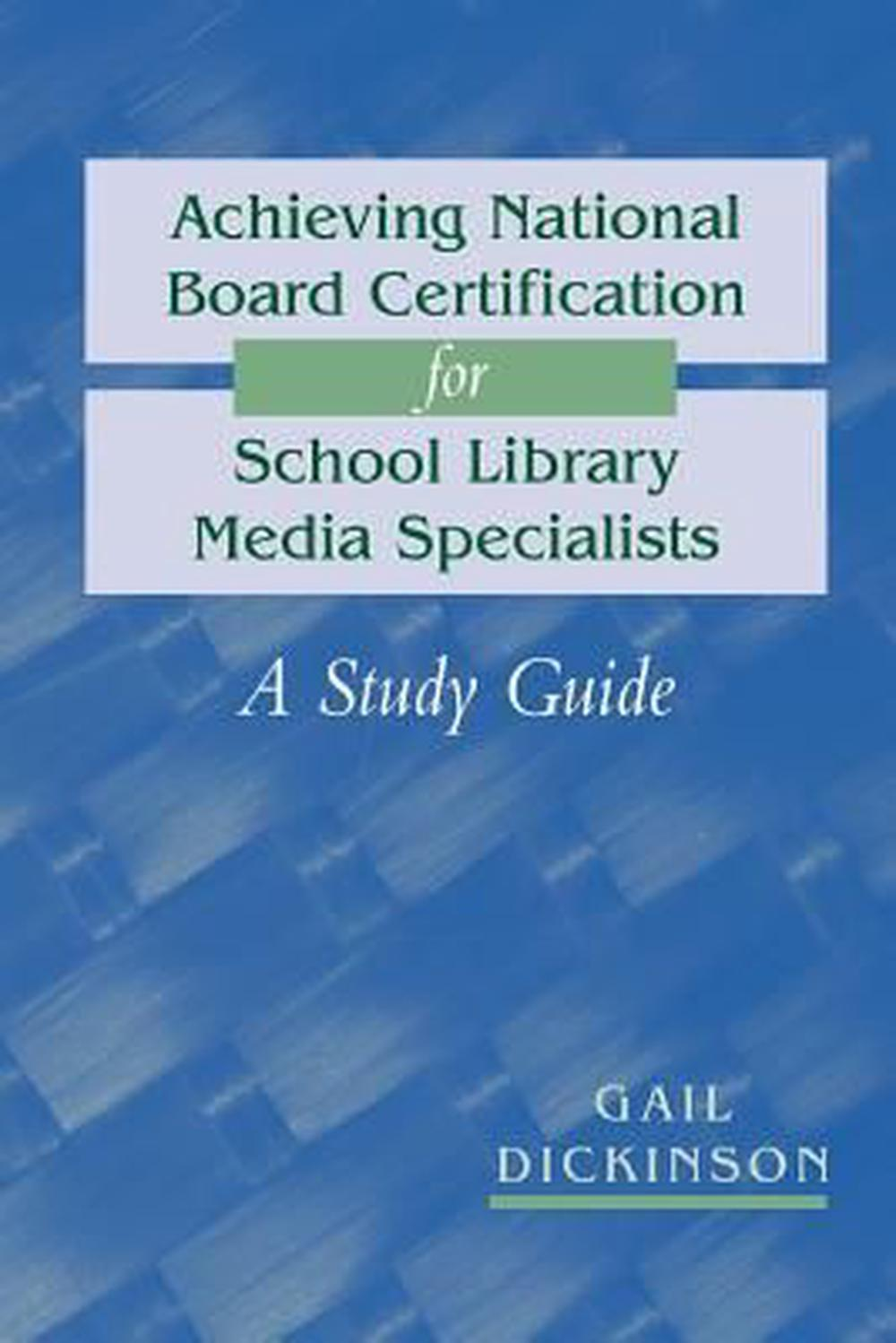 Achieving National Board Certification For School Library Media