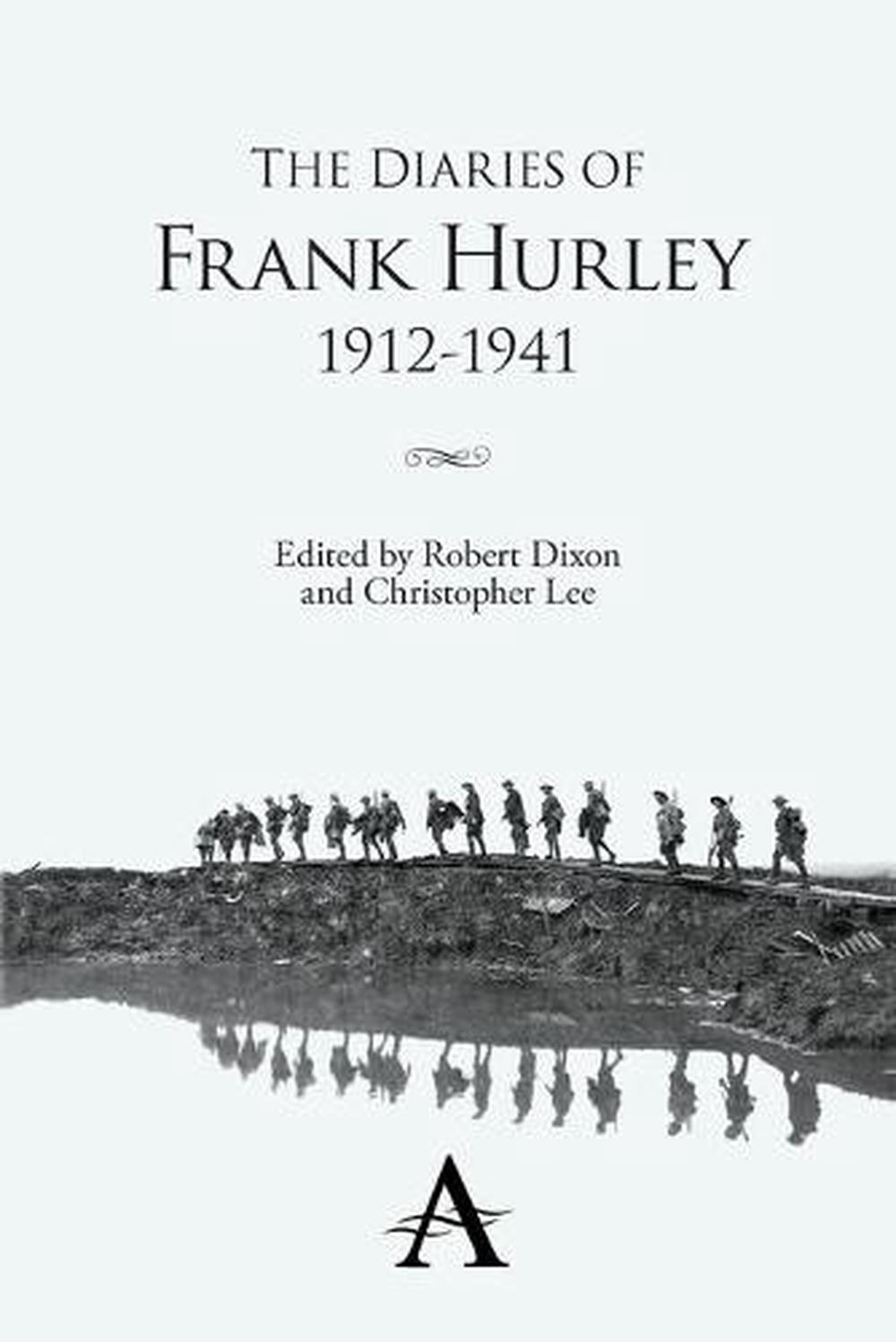 The Diaries Of Frank Hurley 1912 1941 By Frank Hurley border=
