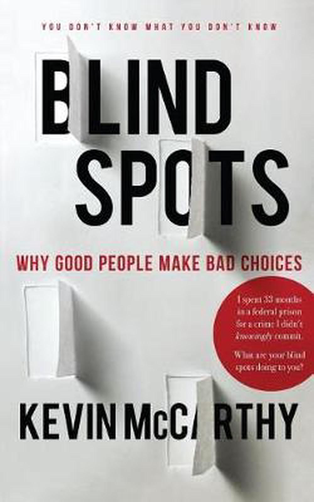 BlindSpots: Why Good People Make Bad Choices by Kevin ...