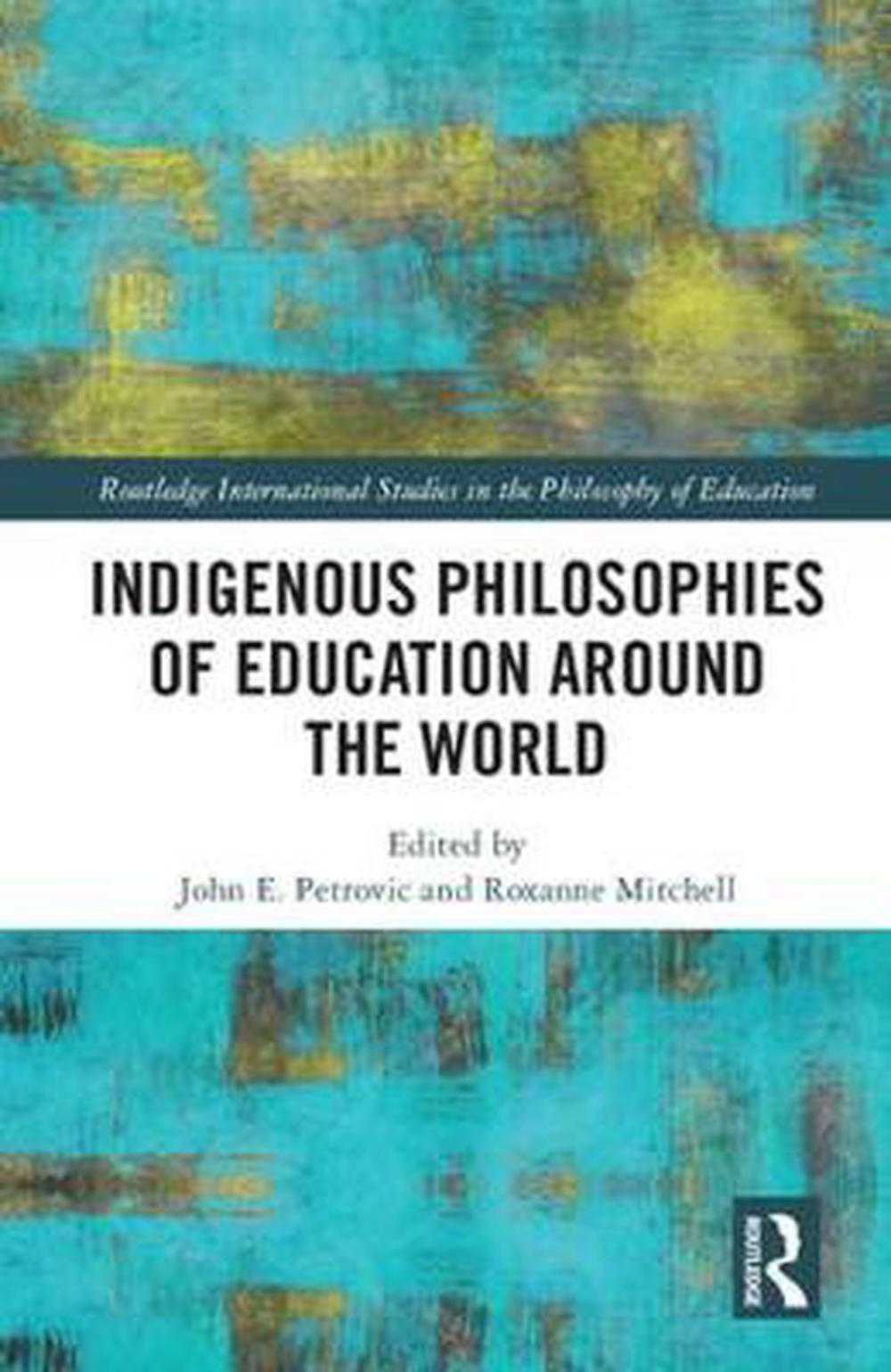 Indigenous-Philosophies-of-Education-Around-the-World-Hardcover-Book-Free-Shippi