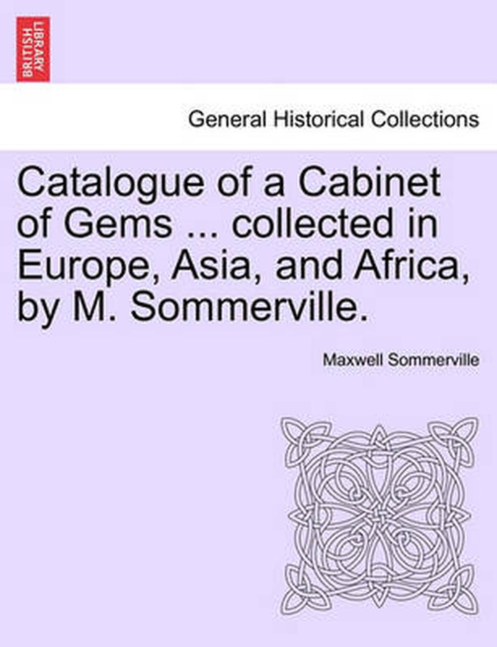 Catalogue of a Cabinet of Gems ... Collected in Europe, Asia, and Africa, by M.