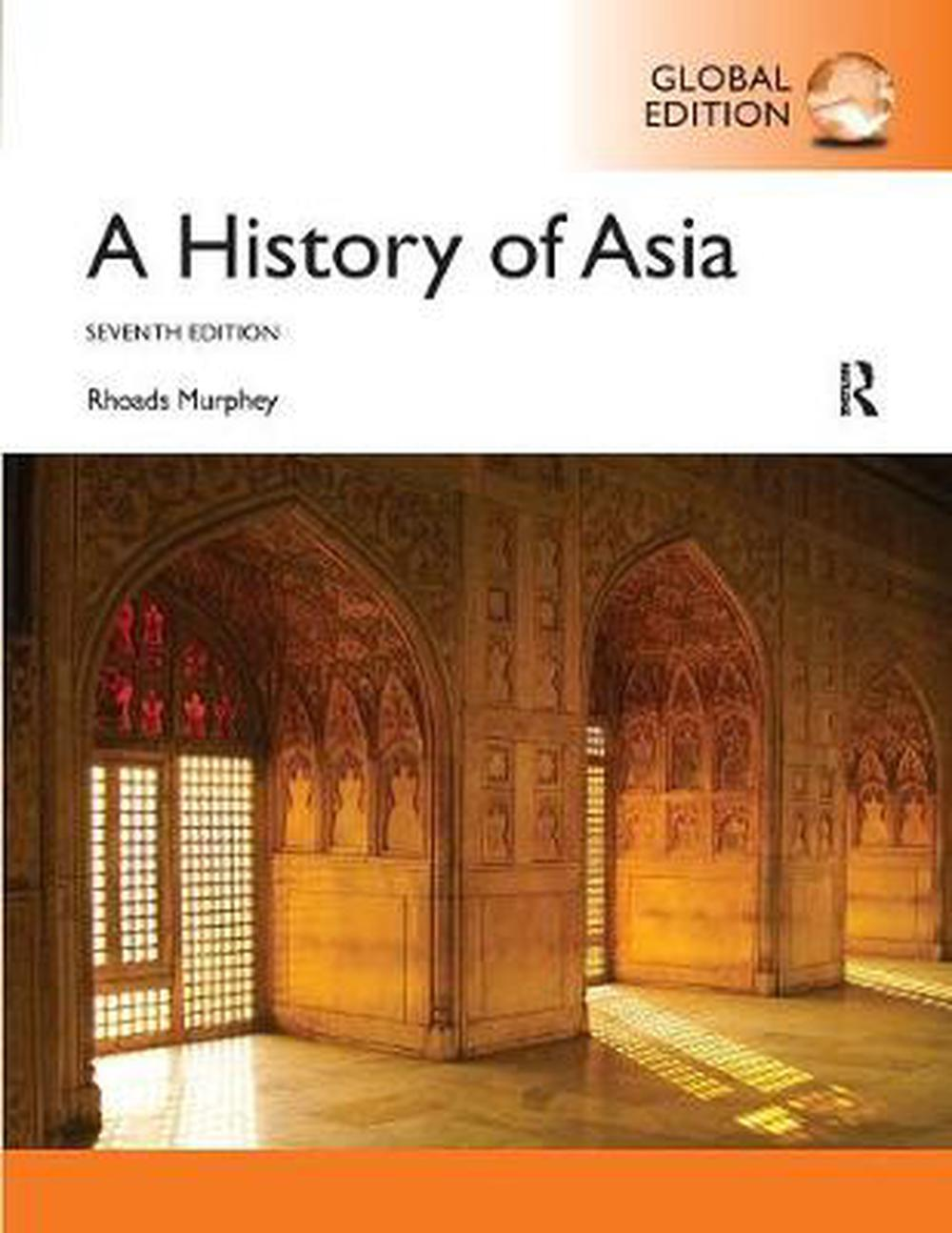 History of Asia: International Edition by Dr. Rhoads Murphey ...