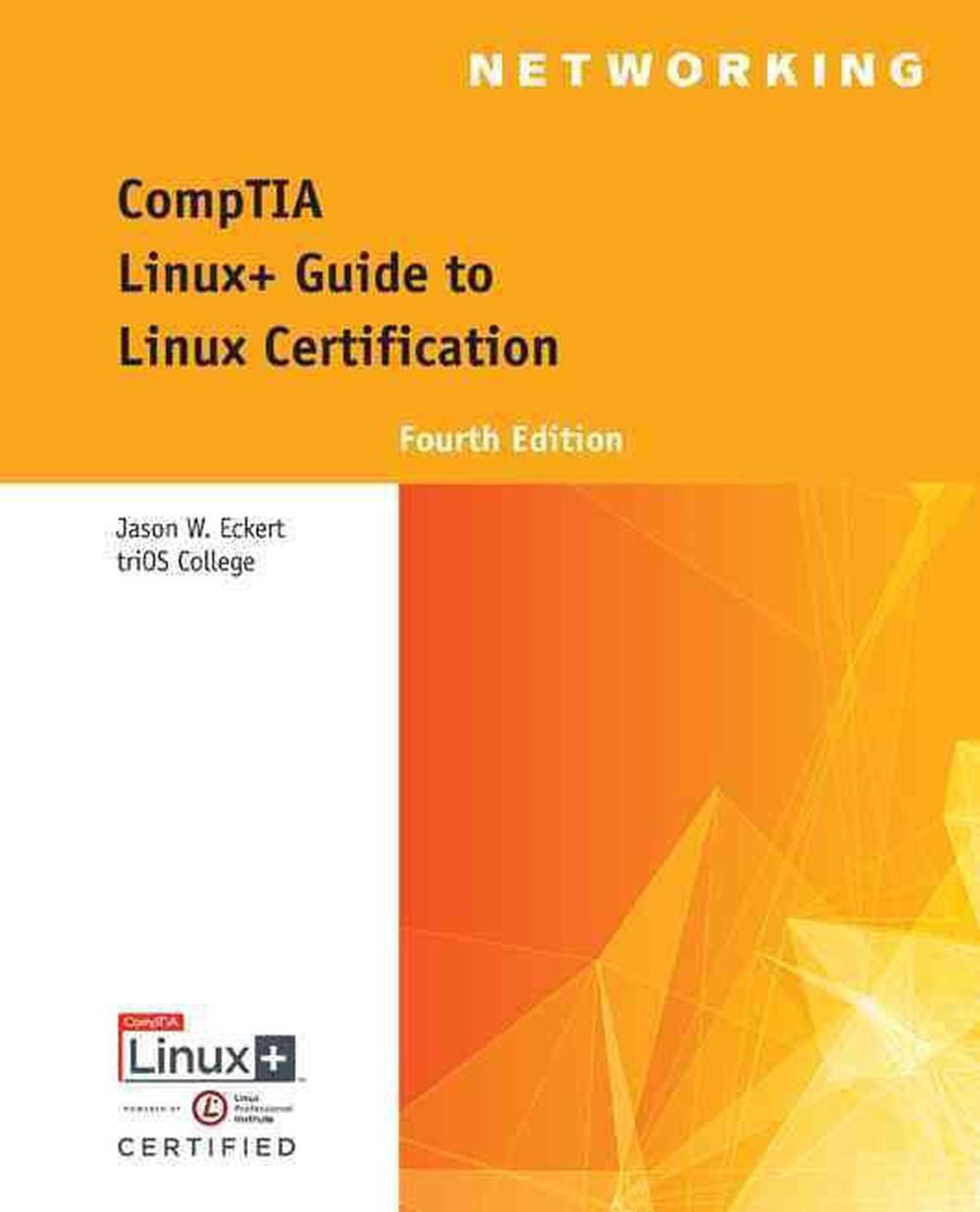 Comptia Linux Guide To Linux Certification By Jason W Eckert
