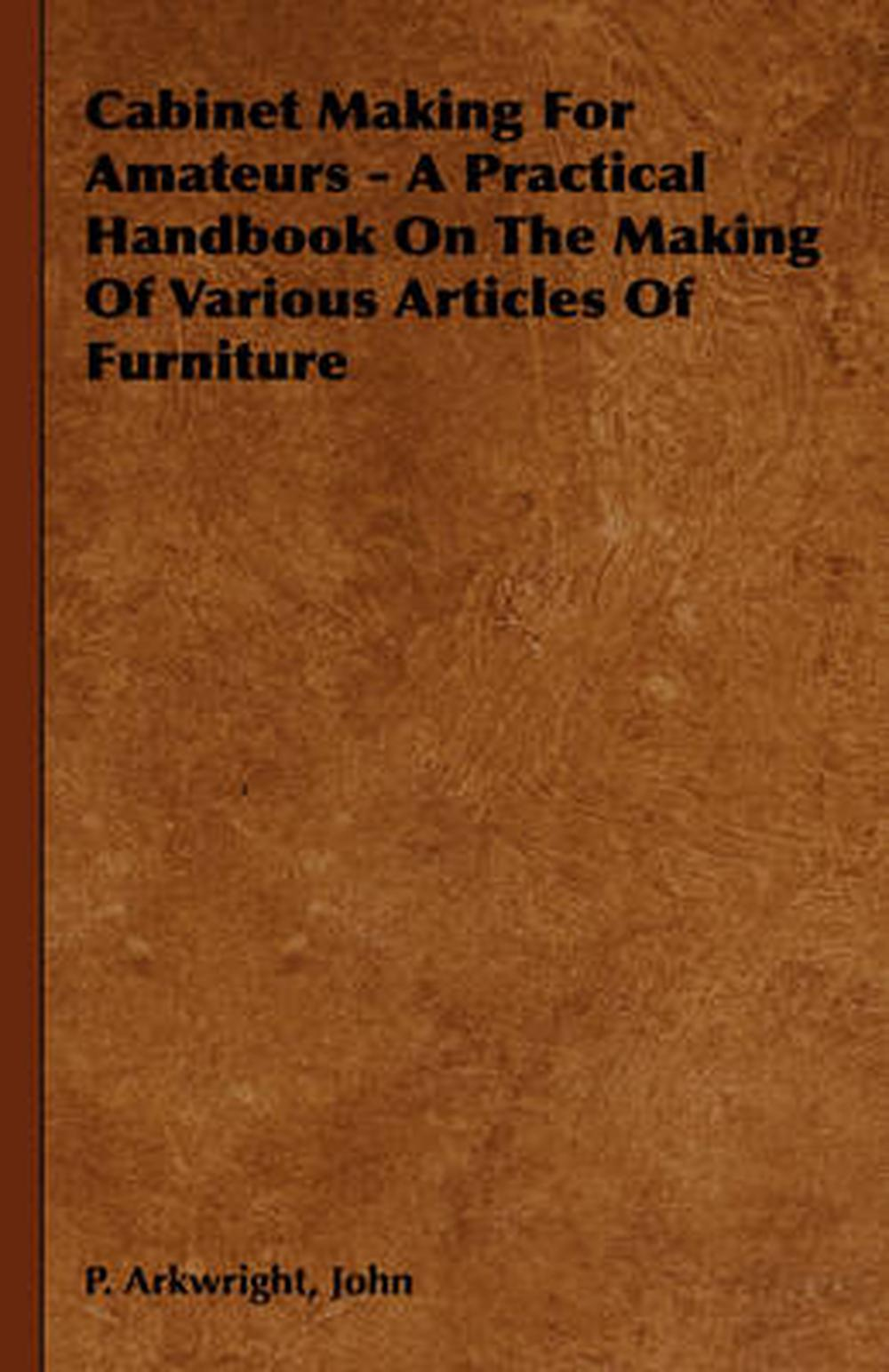 Cabinet-Making-for-Amateurs-A-Practical-Handbook-on-the-Making-of-Various-Arti