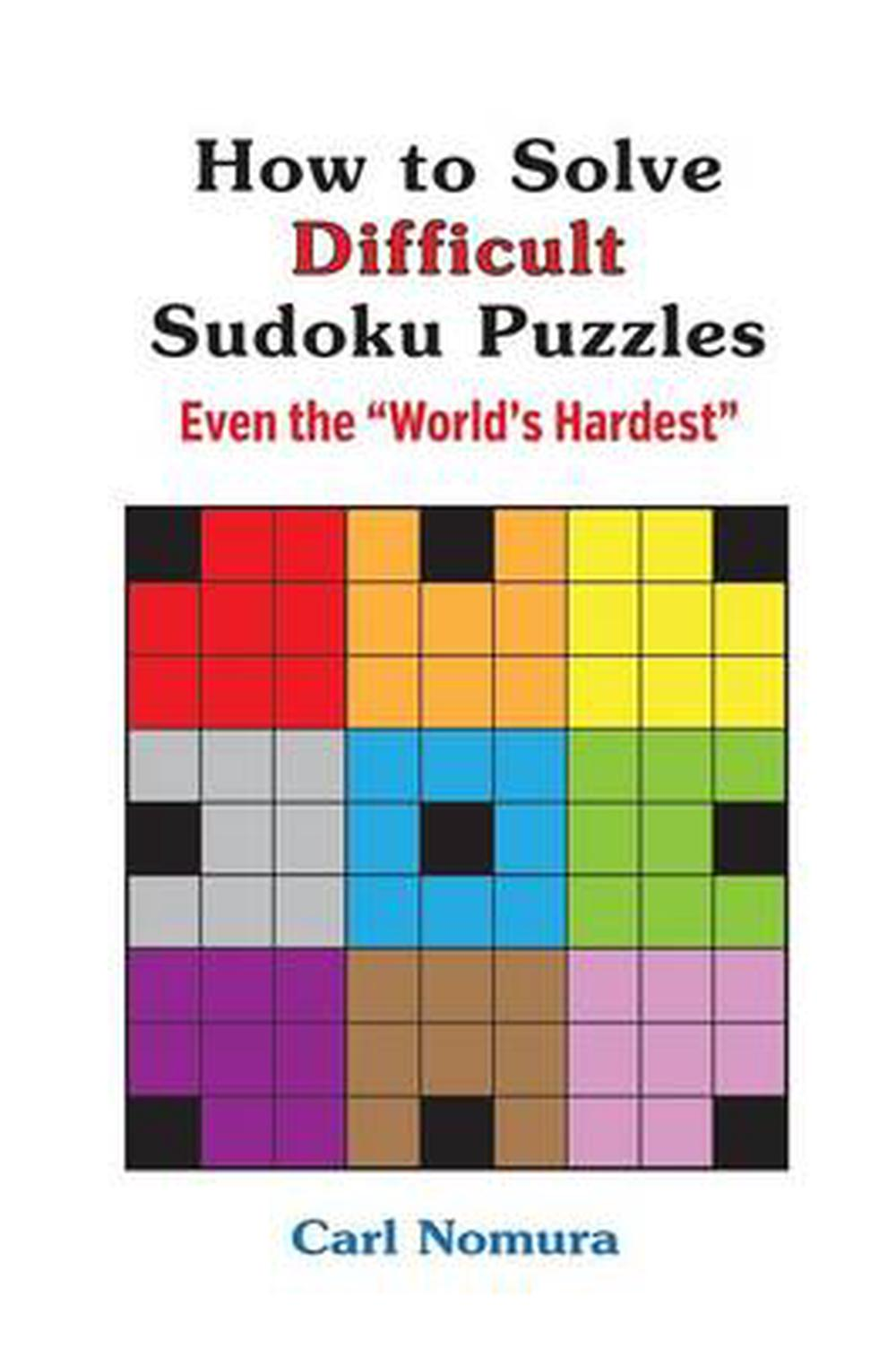 Details about How to Solve Difficult Sudoku Puzzles: Even the World's  Hardest by Carl Nomura (