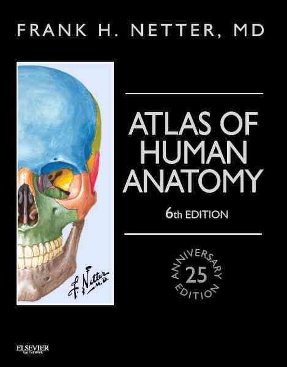 Atlas Of Human Anatomy Including Netterreference Access With
