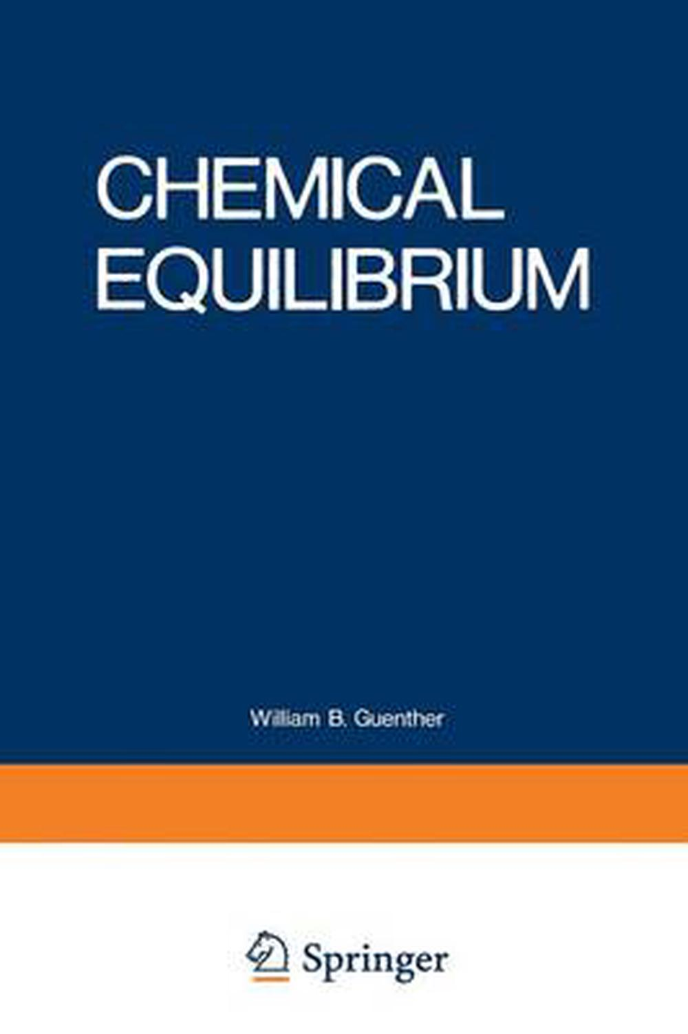 Chemical Equilibrium  A Practical Introduction For The Physical And Life Science 9781468421651