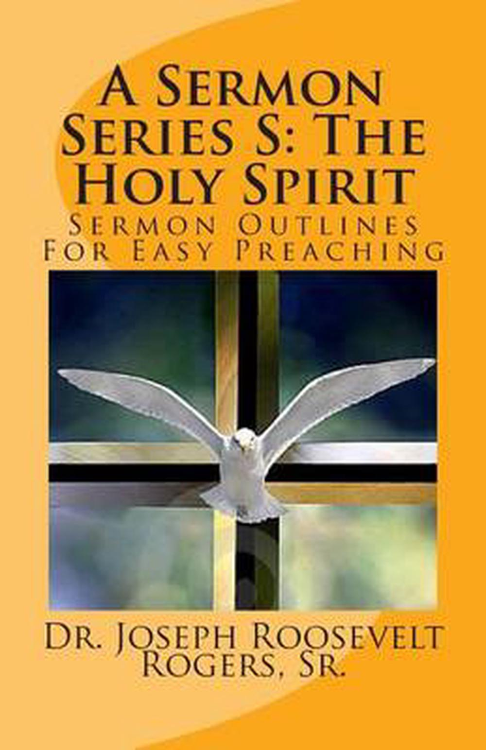 Details about A Sermon Series S: The Holy Spirit: Sermon Outlines for Easy  Preaching by Sr  Dr