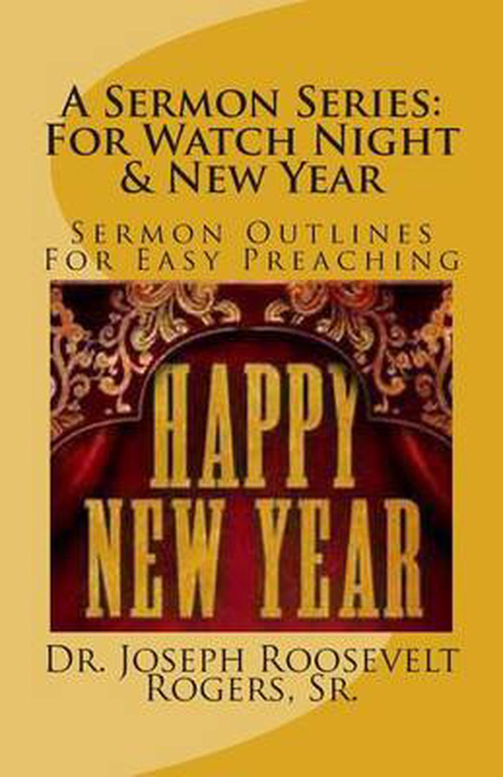 Details about A Sermon Series: For Watch Night & New Year: Sermon Outlines  for Easy Preaching