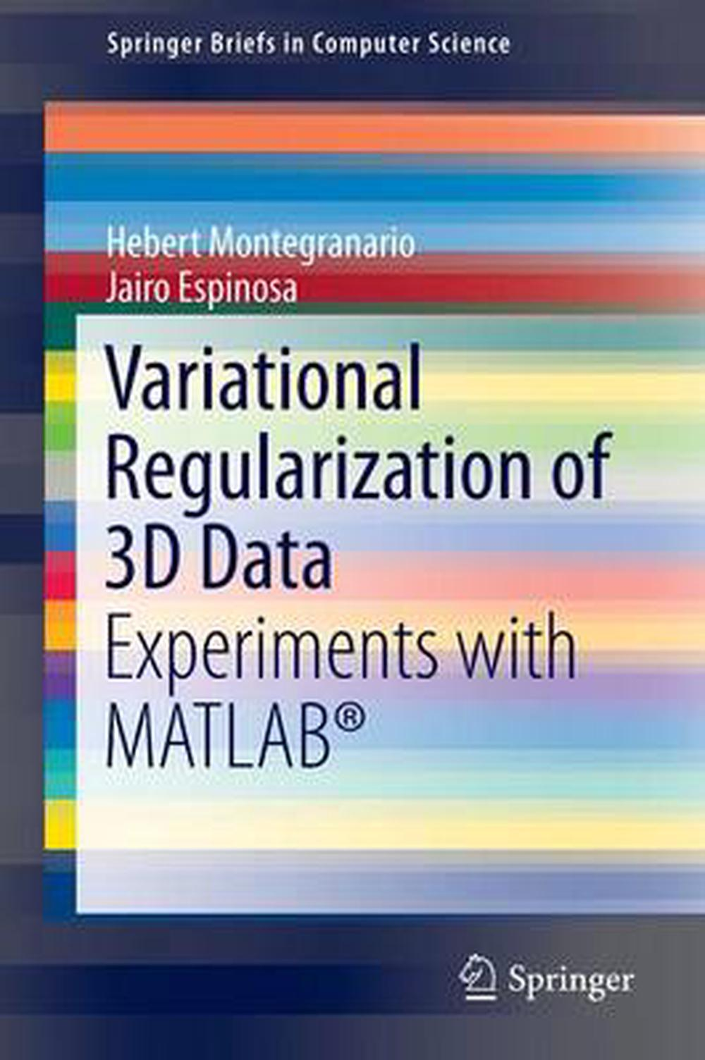 Details about Variational Regularization of 3D Data: Experiments with  MATLAB(R): Experiments w