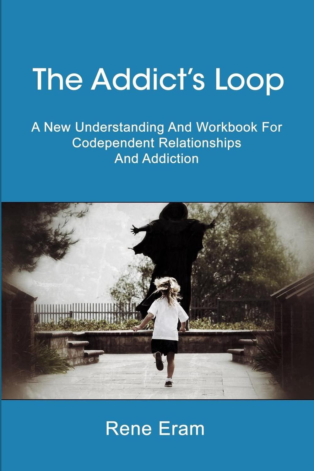 Workbooks codependency workbook free : The Addict's Loop: A New Understanding and Workbook for ...