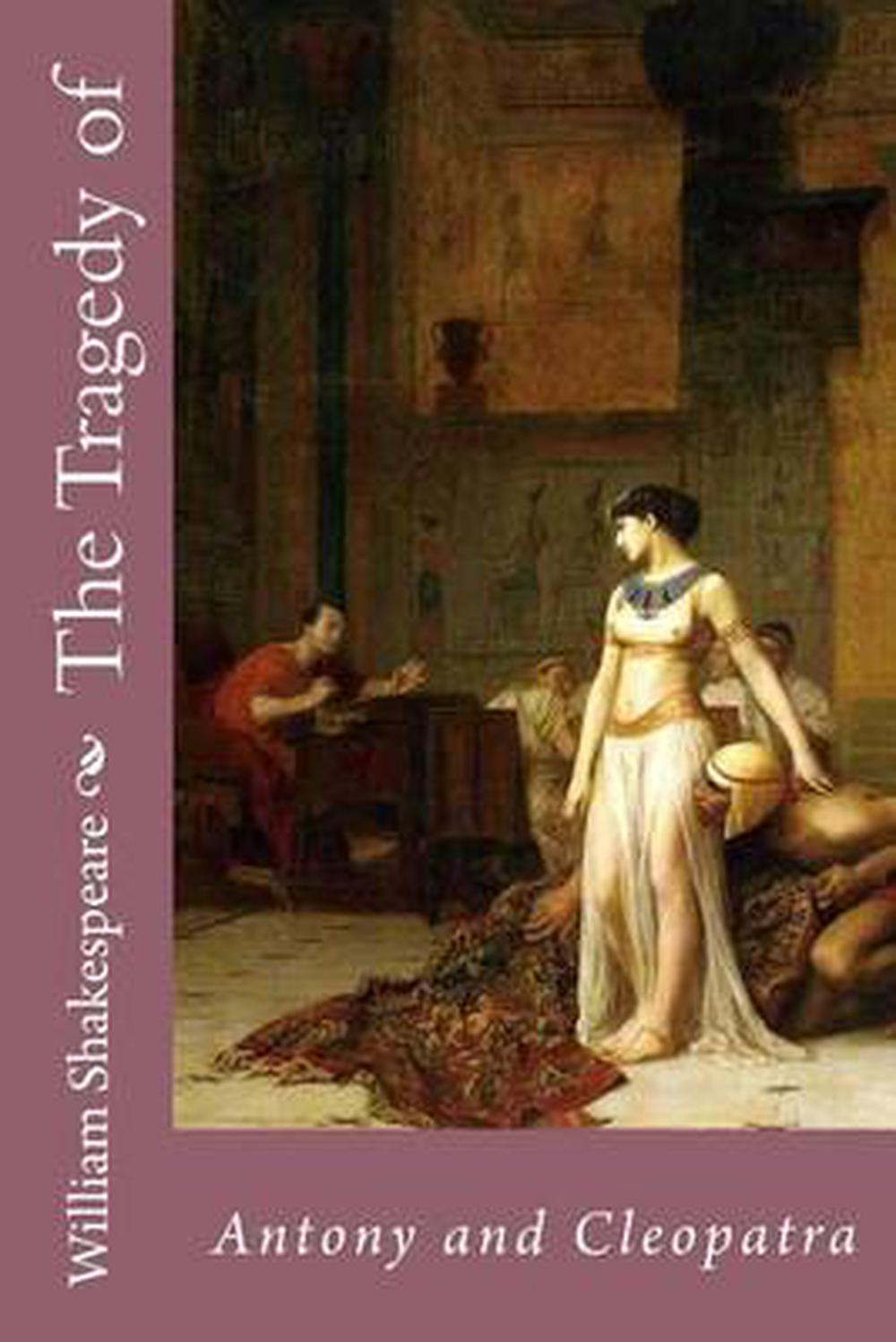 an analysis of enobarbus in antony and cleopatra by william shakespeare No fear shakespeare antony and cleopatra act 2  enobarbus this was but as a antony & cleopatra (no fear shakespeare) $599 | save.