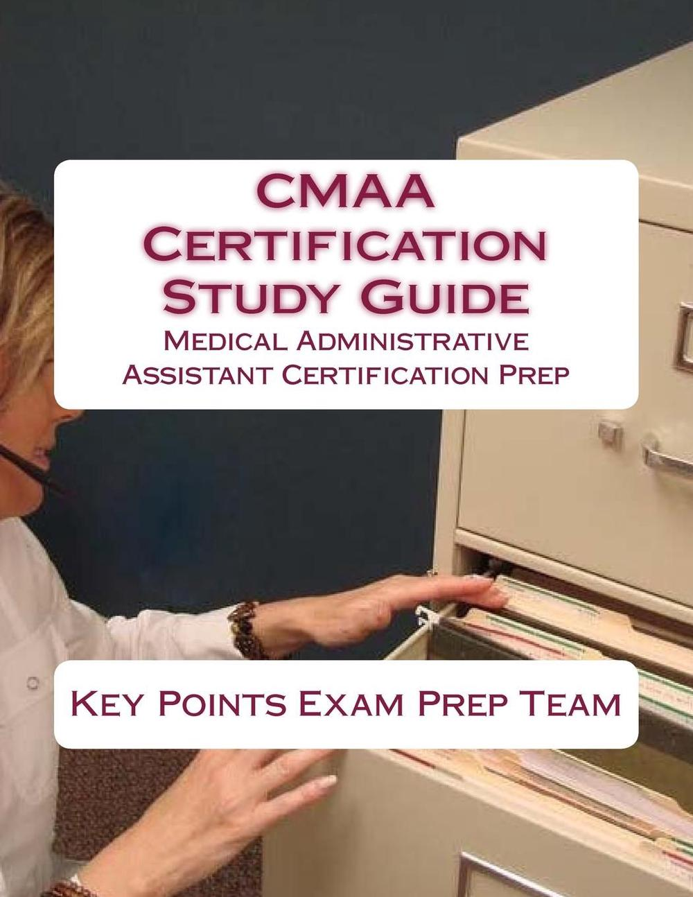 Cmaa Certification Study Guide Medical Administrative Assistant