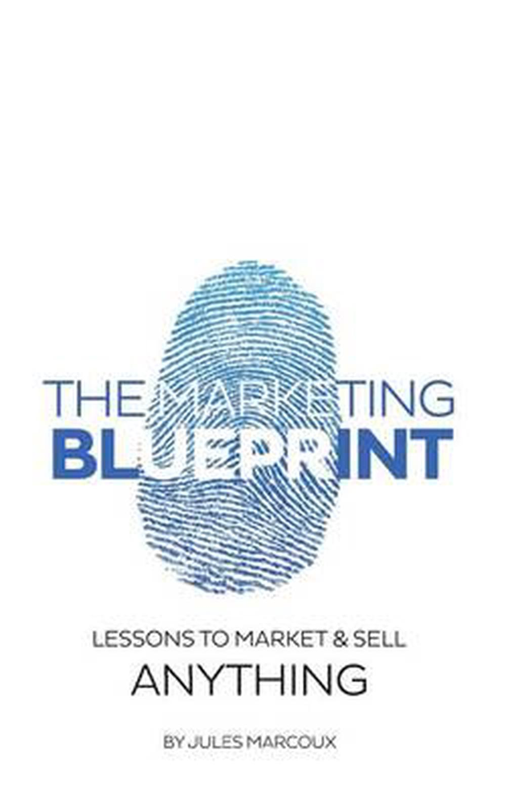The marketing blueprint lessons to market sell anything by jules the marketing blueprint lessons to market sell anything by jules marcoux malvernweather Images