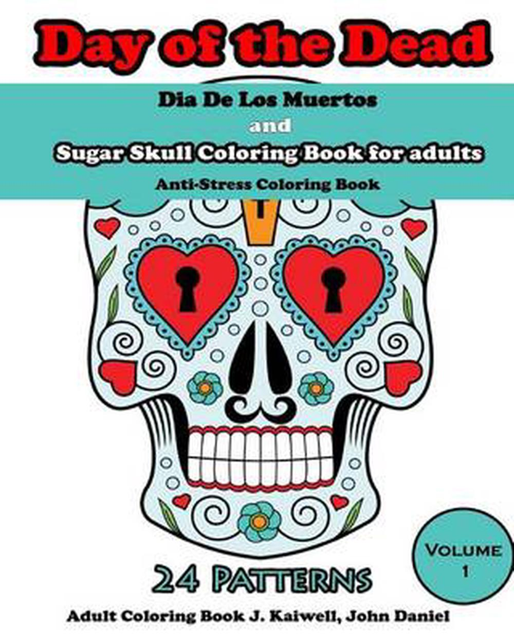 Details about Dia de Los Muertos: Day of the Dead and Sugar Skull Coloring  Book for Adults: Co