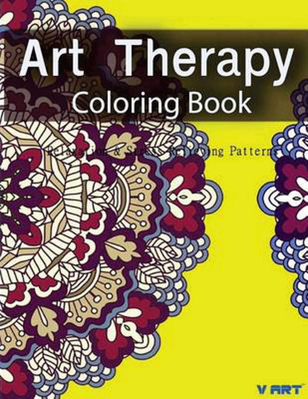 - Art Therapy Coloring Book: Art Therapy Coloring Books For Adults