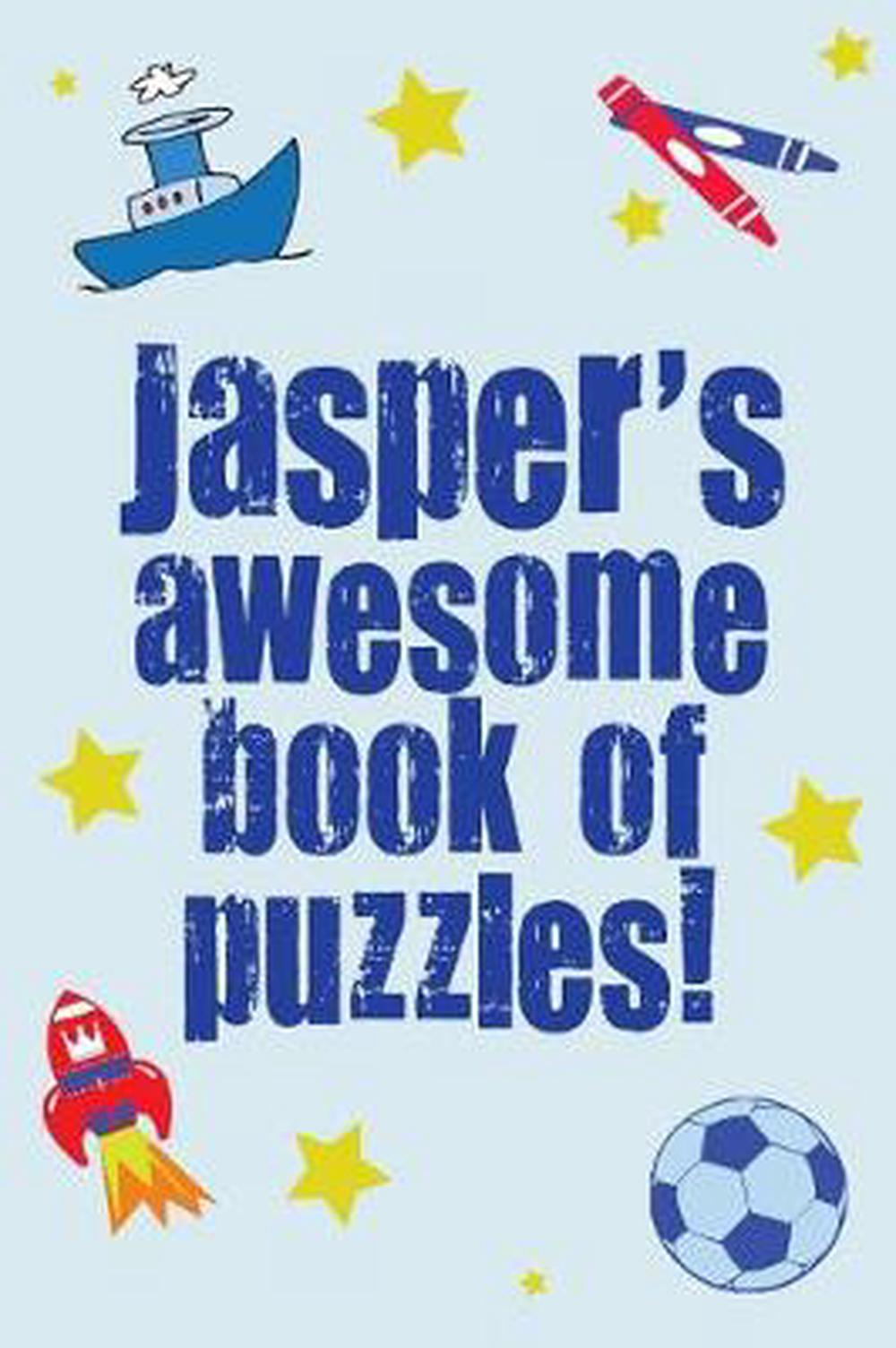 Jasper's Awesome Book of Puzzles!: Children's Puzzle Book Co