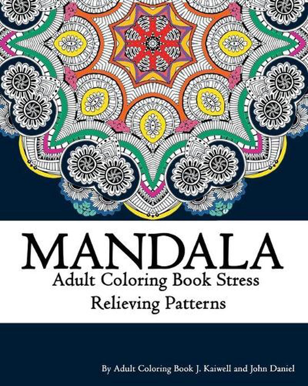 Mandala Adult Coloring Book Stress Relieving Patterns Relaxation Coloring Book 9781522851387 Ebay