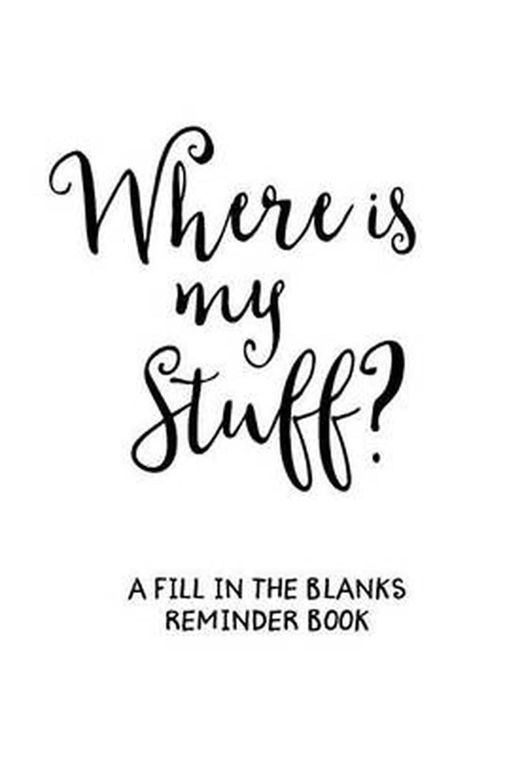 Where's My Stuff (White): A Fill in the Blanks Reminder