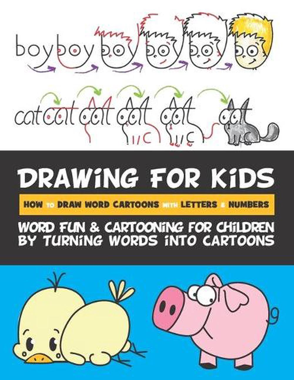 Drawing For Kids How To Draw Word Cartoons With Letters Numbers