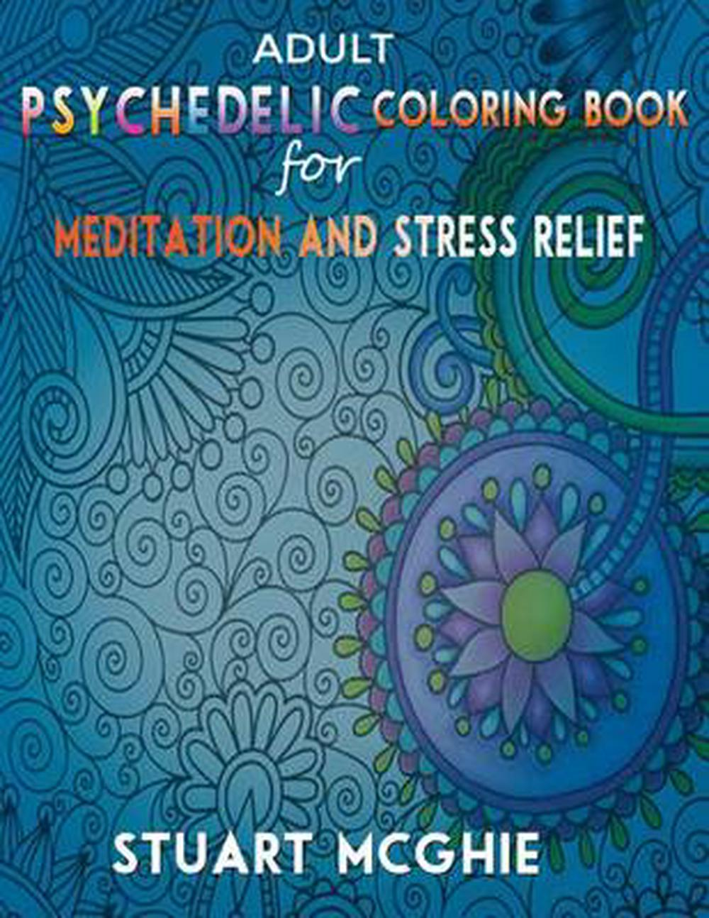 Details about Adult Psychedelic Coloring Book for Meditation and Stress  Relief: Adult Coloring