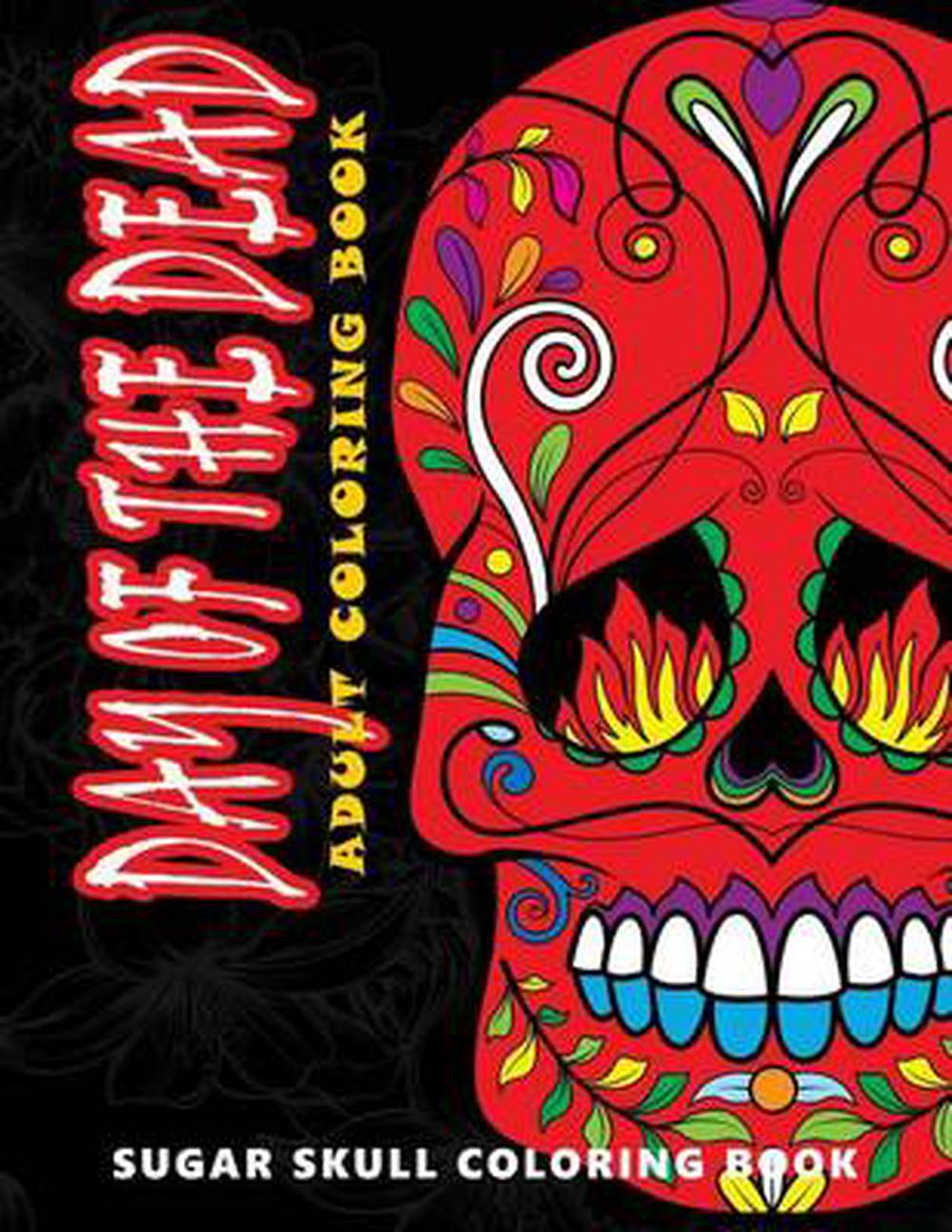 Details about Day of the Dead: Sugar Skull Coloring Book at Midnight  Version ( Skull Coloring