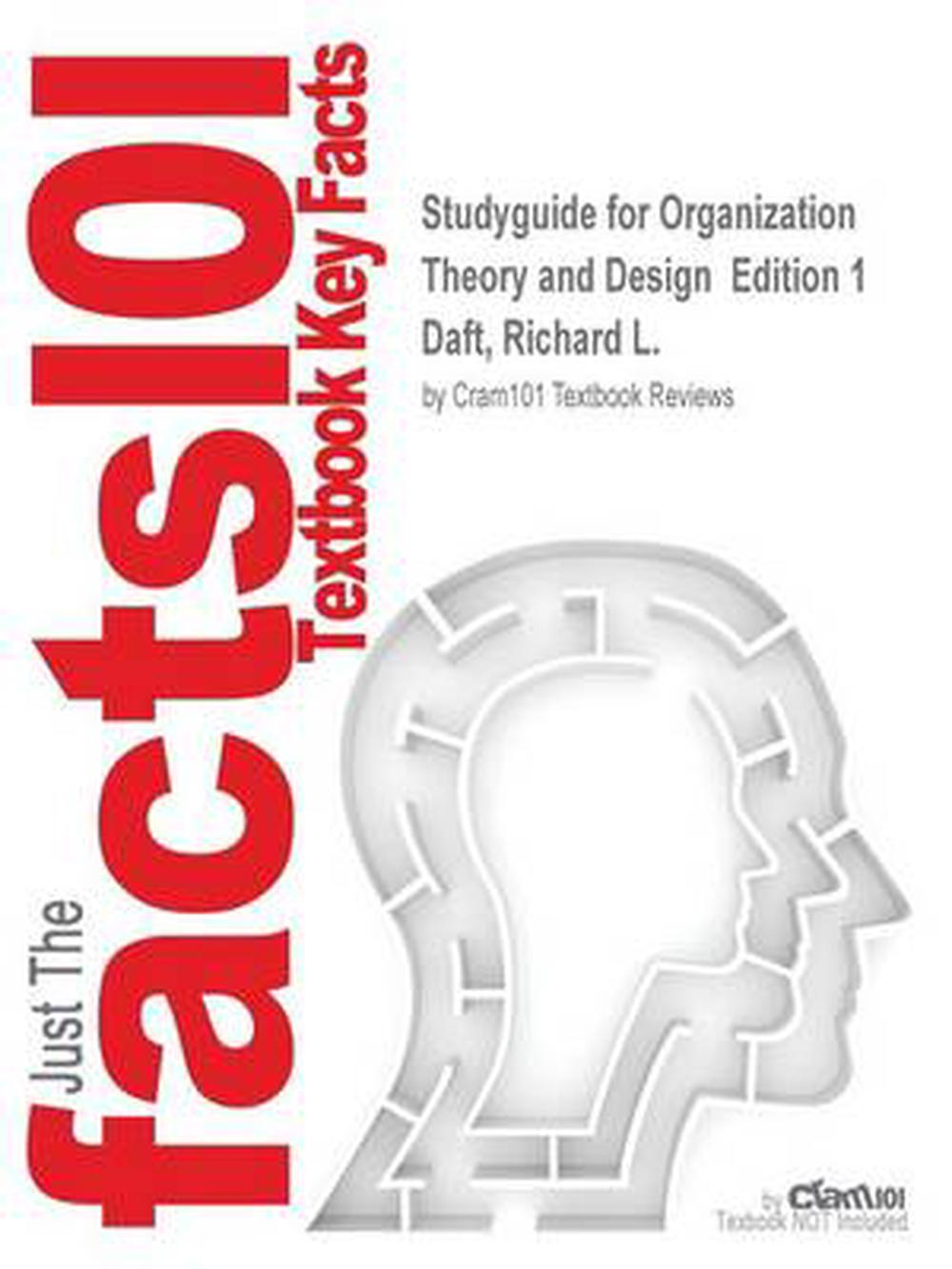 Studyguide For Organization Theory And Design Edition 1 By Daft Richard L Isb 9781538801321 Ebay