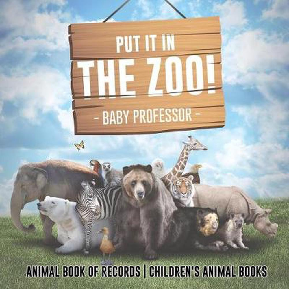 Put It in the Zoo! Animal Book of Records Children's Animal