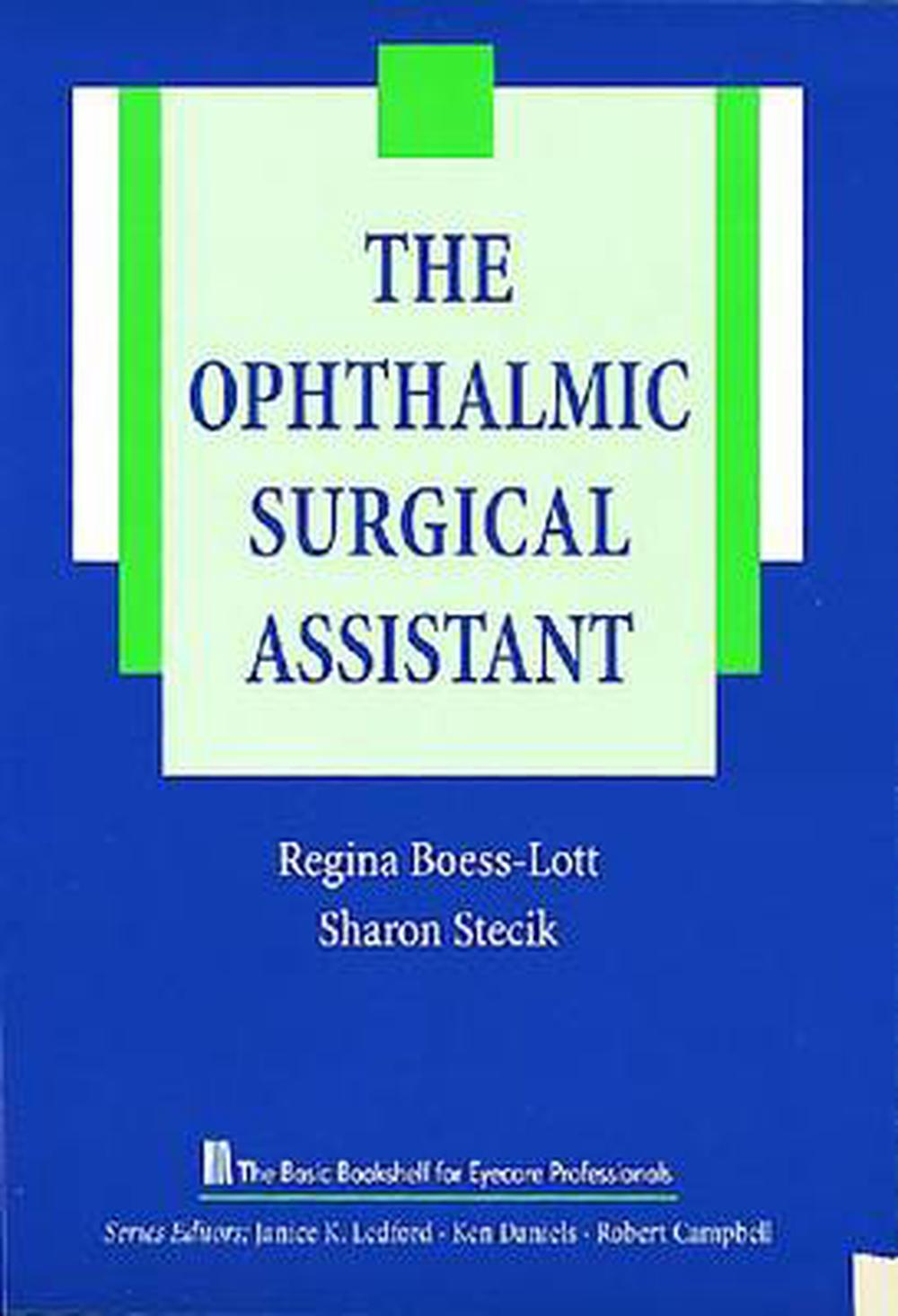 Details about The Ophthalmic Surgical Assistant by Sharon Stecik Paperback  Book Free Shipping!