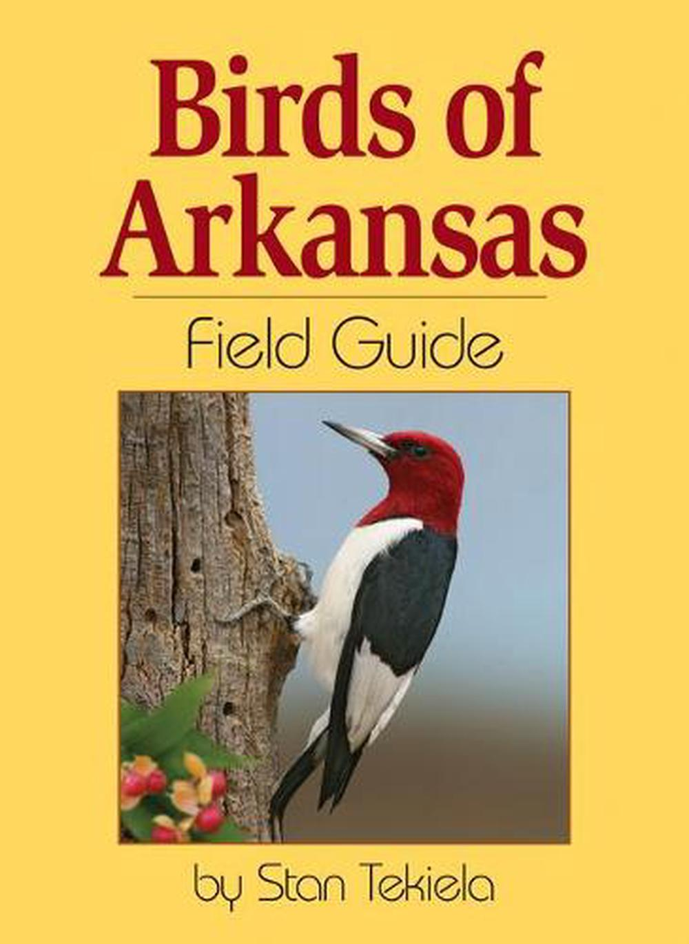 Birds of arkansas field guide by stan tekiela (english) paperback.