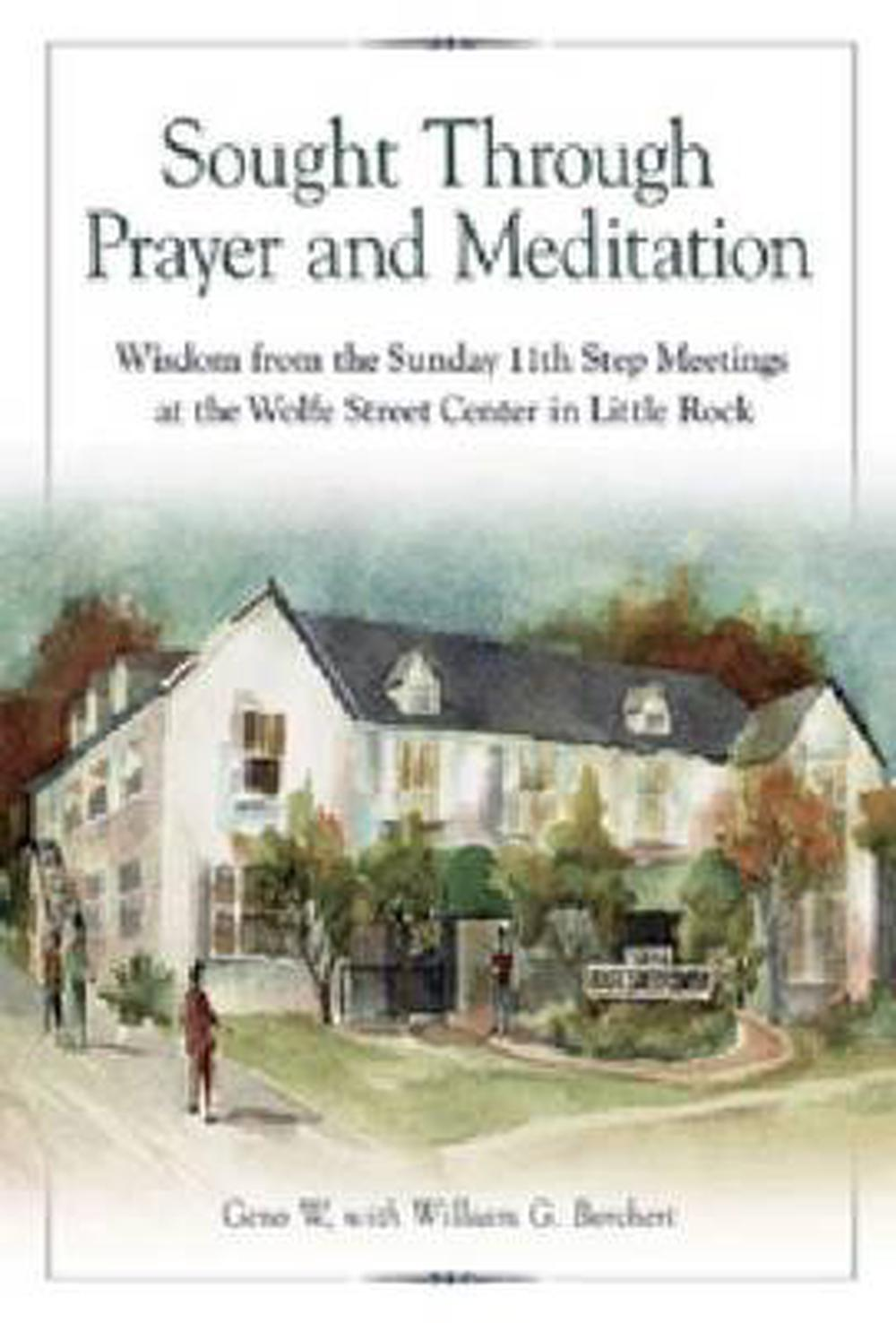 Sought Through Prayer and Meditation: Wisdom from the ...